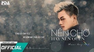 Nên Chờ Hay Nên Quên - Phan Duy Anh ( MV Official Lyrics )