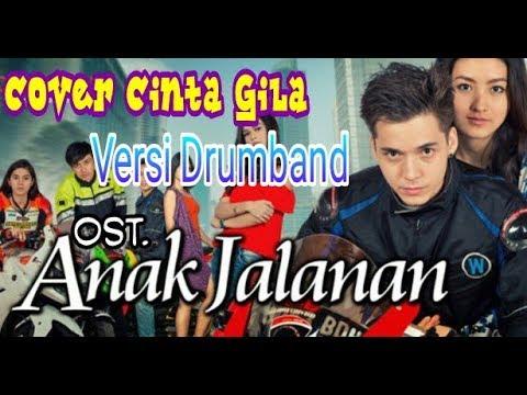CINTA GILA OST. ANAK JALANAN - DRUMBAND