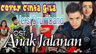 Video CINTA GILA OST. ANAK JALANAN - DRUMBAND download MP3, 3GP, MP4, WEBM, AVI, FLV Oktober 2017
