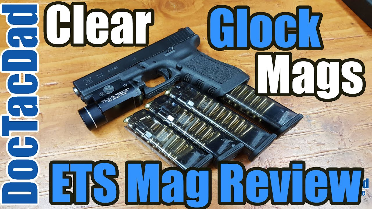 Clear Glock Magazines!!! - ETS Glock Mags
