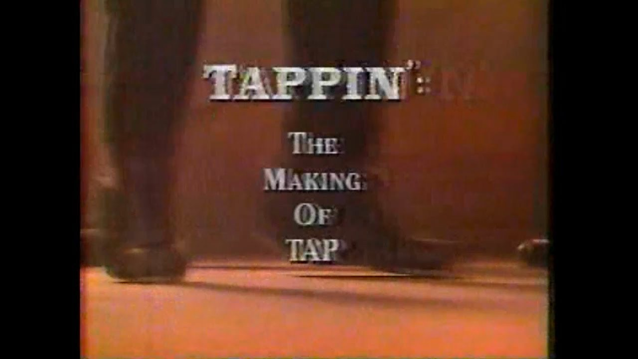 Tappin': The Making of Tap The Movie (1989) | Gregory Hines