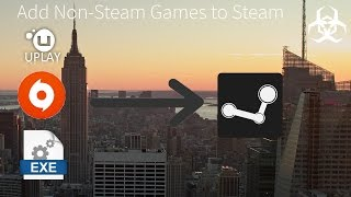 Add Any Game To Steam!  From Uplay, Origin, Etc
