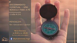 Discernimento Espiritual - Uma Bússola para a Fé (1 João 4:1-6) - Pr. Alessandro - 21/09/20 - Manhã