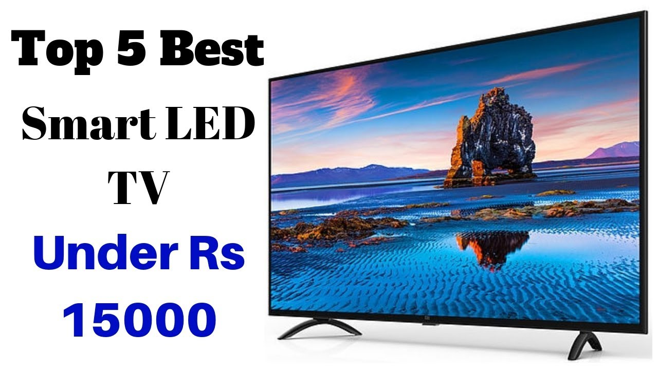 Best Budget Smart Tv 2019 Top 5 Best Smart LED TV Under Rs 15000 | Best Budget Smart Android