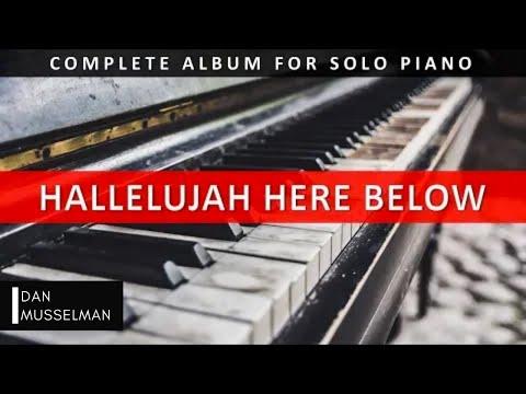 Hallelujah Here Below | Solo Piano | ENTIRE ALBUM