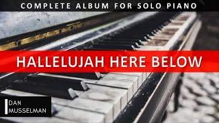 Hallelujah Here Below   Solo Piano   ENTIRE ALBUM
