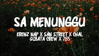 Download lagu Sa Menunggu - Erenz Nap X San Street X Chal X Qibata Crew X 785