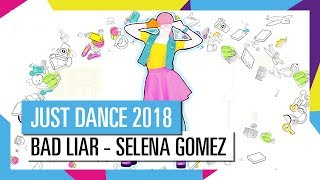 Just dance 2018 is coming out on 26th october 2017! http://ubi.li/6ggcp bad liar by selena gomez open to everyone! rediscover one...