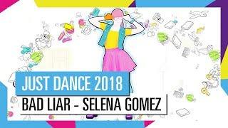 BAD LIAR - SELENA GOMEZ / JUST DANCE 2018 [OFFICIAL] HD