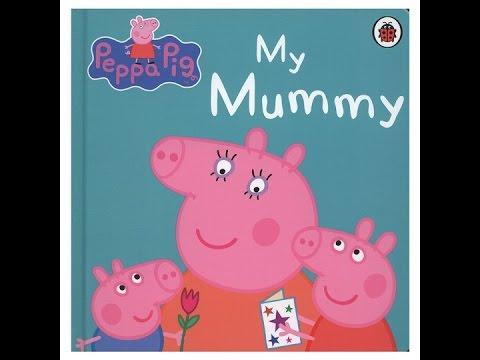 PEPPA PIG MY MUMMY!