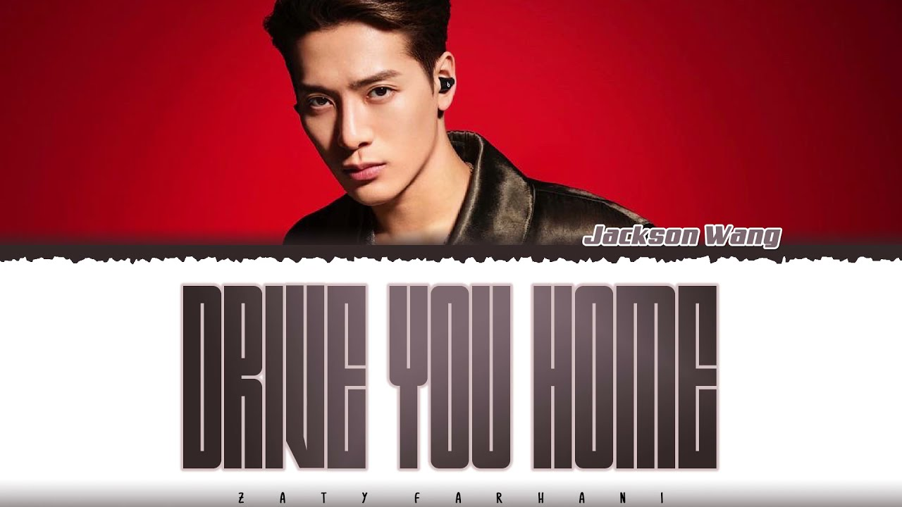 Jackson Wang, Internet Money - 'Drive You Home' Lyrics [Color Coded_Eng]