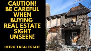 Dangers of Buying Real Estate Sight Unseen - Real Estate Investing - Passive Income