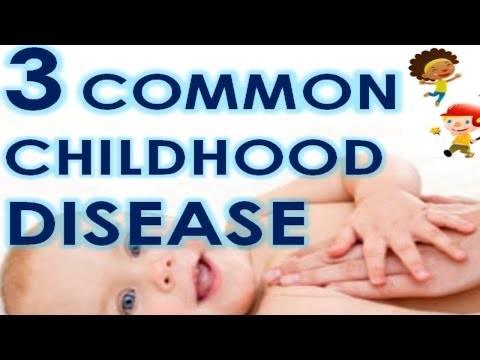 3 Common Childhood Disease