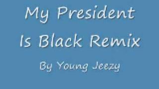 My President Is Black (Super Remix) New 2009!!!!!! Ft. Nas, Jay-Z, HOV, New Chorus & Jeezy Verse