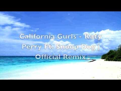 California Gurls Remix   Katy Perry Ft Snoop Dog   Remix HD