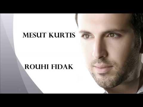 Mesut Kurtis - Rouhi Fidak lirik bahasa latin