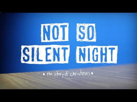 Not So Silent Night: The Story of Christmas