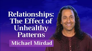 Relationships: The Effect of Unhealthy Patterns [Short]