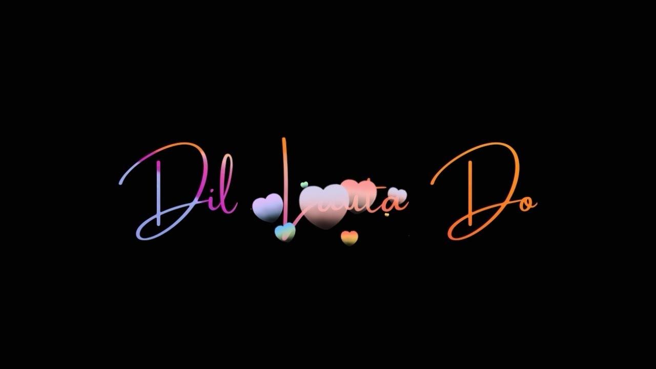 Dil Lauta Do : Jubin Nautiyal & Payal Dev   Dil Lauta Do Status   Black Screen Status