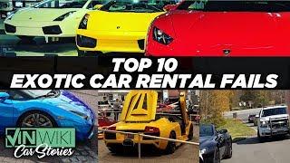 Top 10 Exotic Car Rental Fails