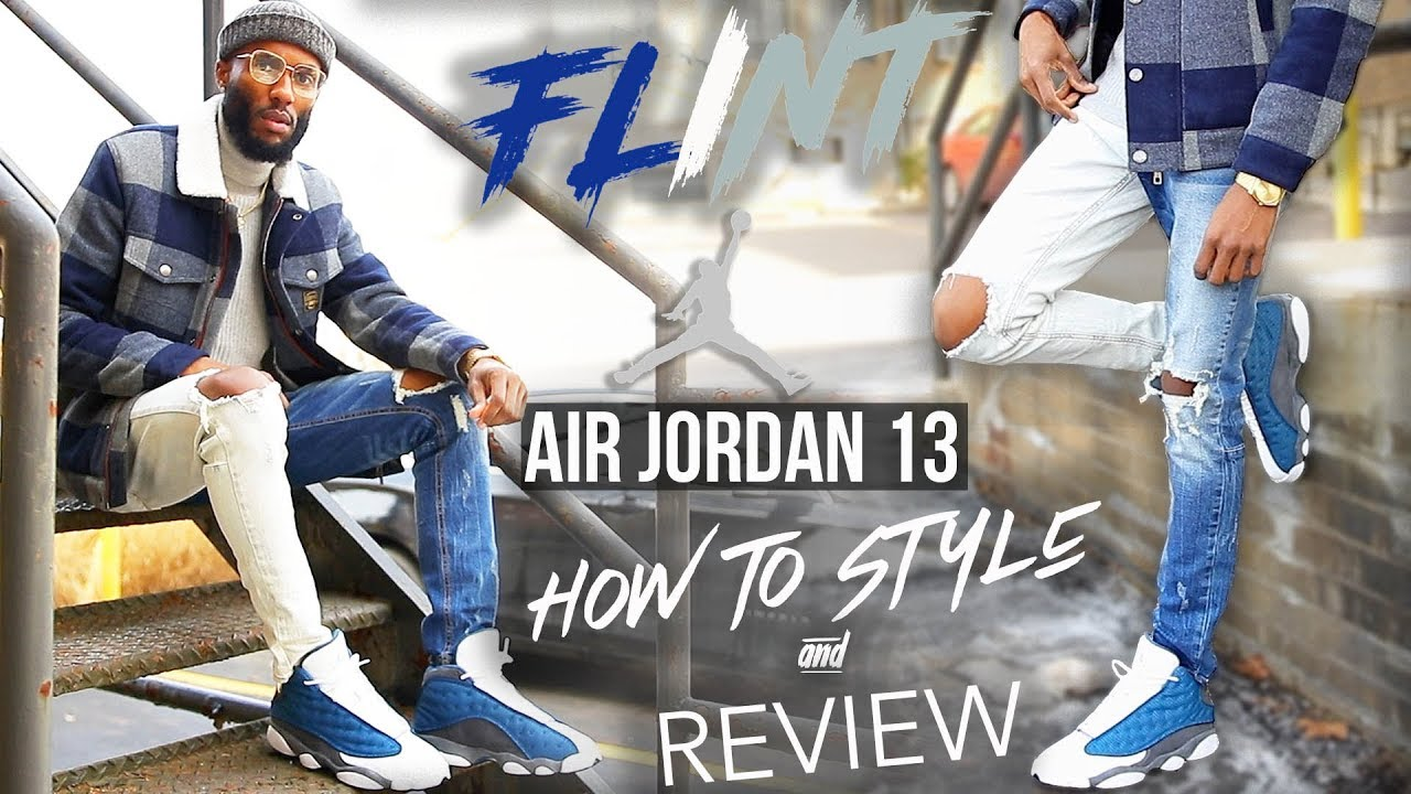 Flint Air Jordan 13 How To Style Review Youtube