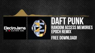 Daft Punk - Random Access Memories (Epoch Remix)