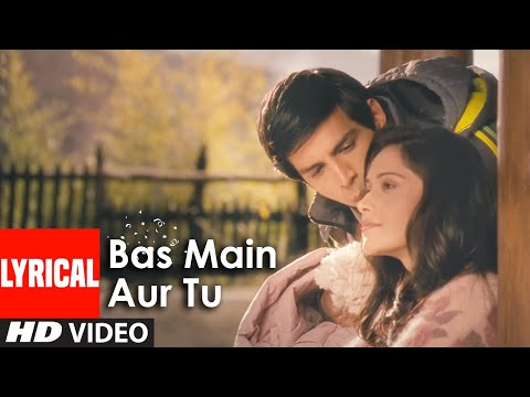 BAS MAIN AUR TU  song lyrics