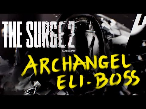 THE SURGE 2: ARCHANGEL ELI - Boss Fight |
