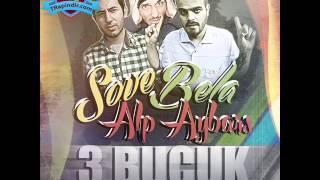 Sove & Bela & Alp Aybars - 3 BUÇUK (2012)