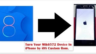 How to ROOT , Flash Recovery And Install iOS 8 in Any MTK6572 devices (Very Fast) [HINDI] |2017