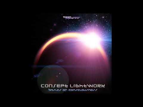 Consept Lightwork - Basics of Consciousness [Full EP]