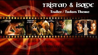 TRISTAN & ISOLDE (Trailer / Tudors Theme)