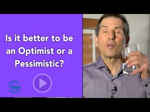 Is It Better To Be An Optimist Or A Pessimist?