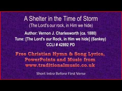 A Shelter In The Time Of Storm(The Lord's Our Rock In Him We Hide) - Hymn Lyrics & Orchestral Music