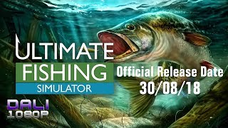 Ultimate Fishing Simulator | Official Release Date 30/08/18