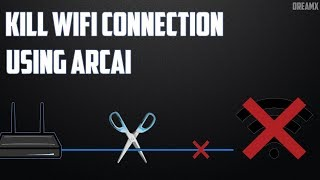 KILL WIFI USING ARCAI / PC & ANDROID / DREAMX