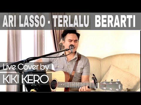 ARI LASSO - TERLALU BERARTI  live cover by KIKI KERO  #arilasso #terlaluberarti