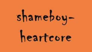 shameboy heartcore