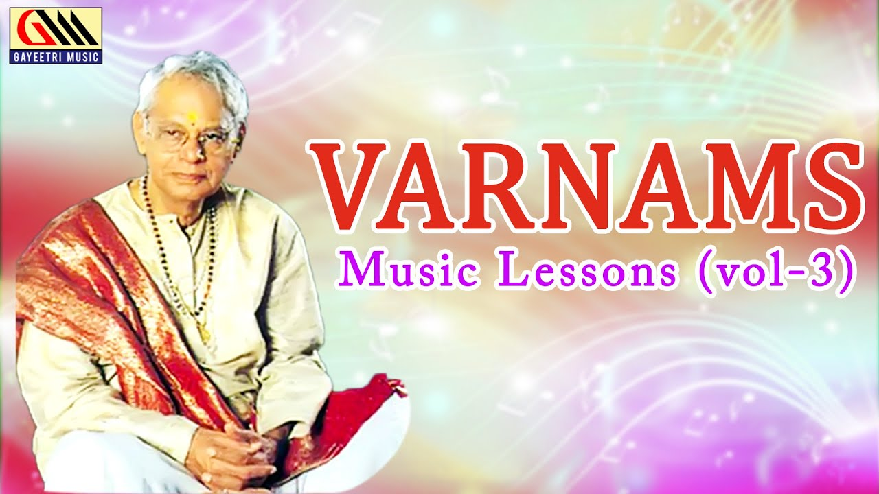 Varnams Music Lessons Vol.3 || Dr.Nookala Chinna Satyanarayana || Carnatic Classical