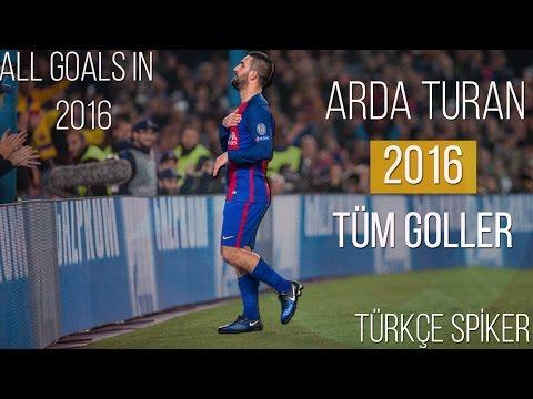 Arda Turan'ın - 2016 Yılında Attığı Tüm Goller   Türkçe Spiker • HD