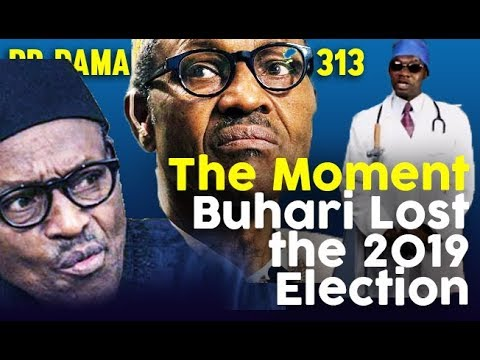 Dr. Damages Show - episode 313: The Moment Buhari Lost the 2019 Election