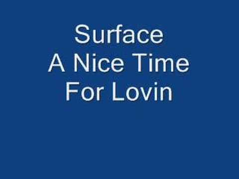 Surface A nice time for lovin