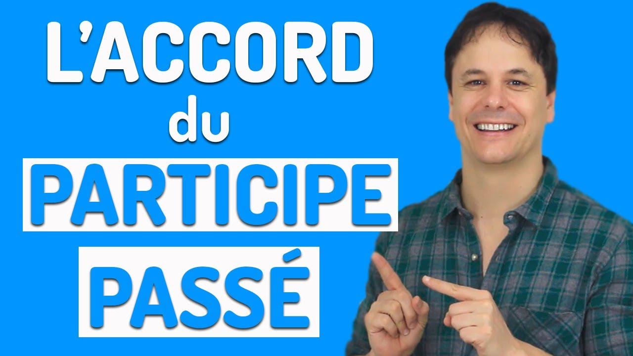 L'Accord du Participe Passé en 5 Minutes !