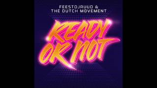 FeestDJRuud & The Dutch Movement - Ready Or Not