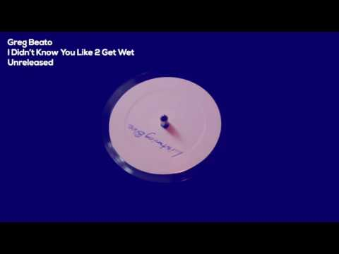 Greg Beato - I Didn't Know You Like 2 Get Wet
