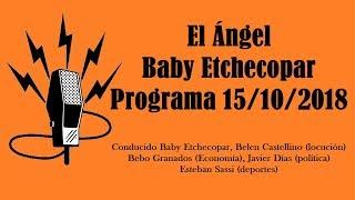 El Ángel con Baby Etchecopar Programa 15/10/2018