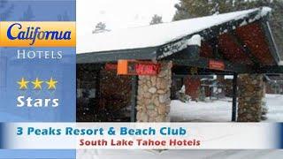 3 Peaks Resort & Beach Club, South Lake Tahoe Hotels - California