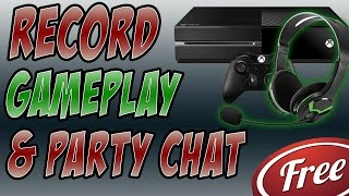 Record Xbox Gameplay With Party Chat & Commentary FREE!