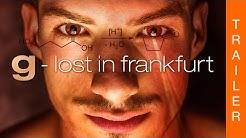 G - Lost in Frankfurt - Int. Trailer (HD)