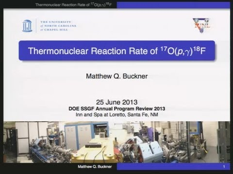 DOE NNSA SSGF 2013: Thermonuclear Reaction Rate of 17O(p,γ)18F